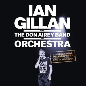Ian Gillan with The Don Airey Band and Orchestra [Blu-ray] Contractual Obligation #1